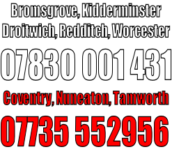Bromsgrove, Kidderminster Droitwich, Redditch, Worcester 07830 001 431 Coventry, Nuneaton, Tamworth 07735 552956
